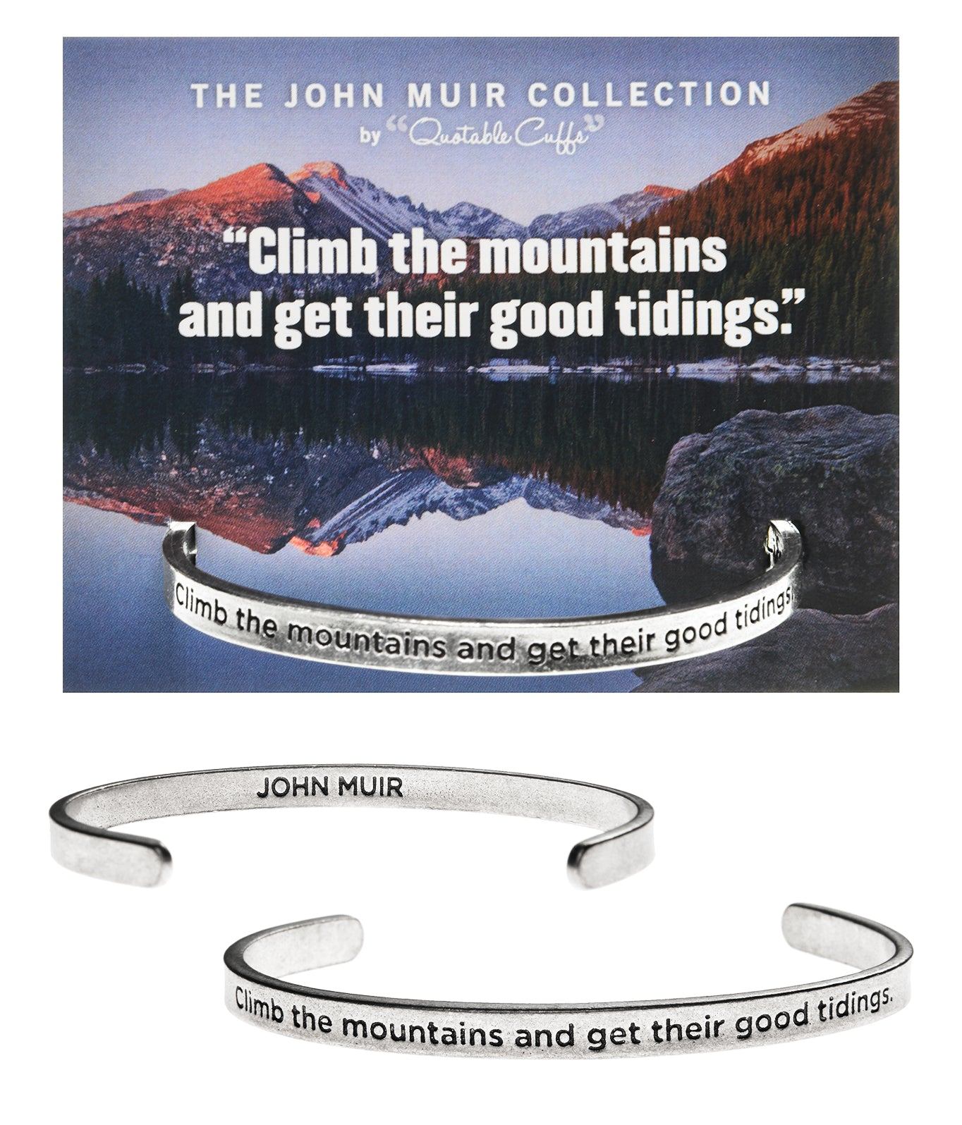 Climb the Mountaints and Get Their Good Tidings John Muir Quotable Cuff Bracelet