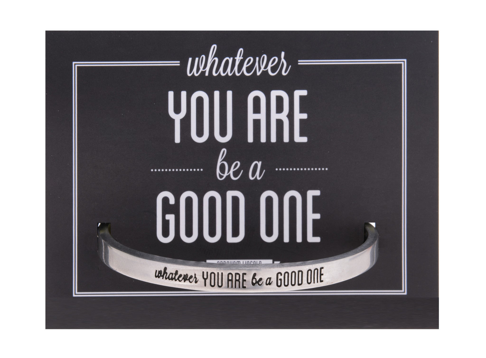 Whatever You Are, Be a Good One Abraham Lincoln Quotable Cuff Bracelet - Whitney Howard Designs