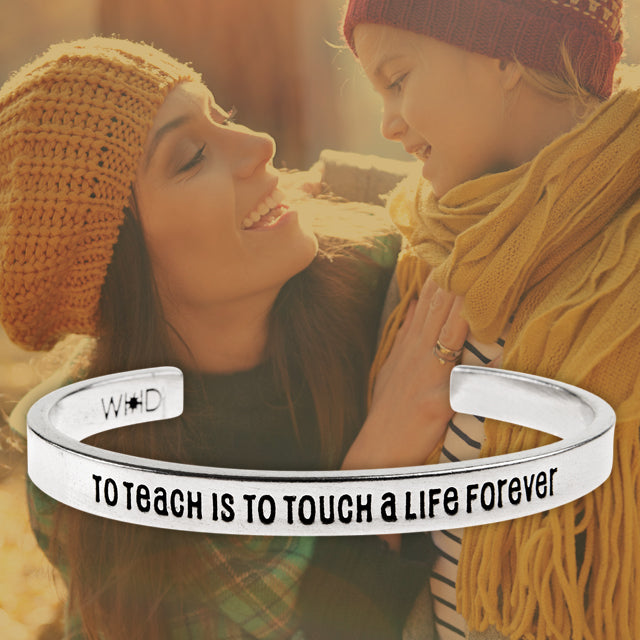 To Teach is to Touch a Life Forever Quotable Cuff - Whitney Howard Designs