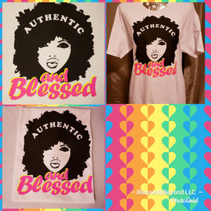 """Authentic and Blessed "" T shirt"