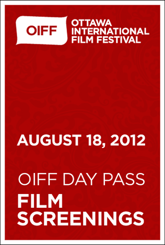 OIFF DAY PASS to SCREENINGS August 18th, 2012