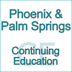 Continuing Education in Phoenix & Palm Springs