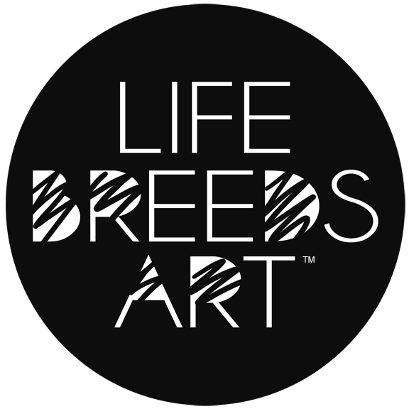 LIFE BREEDS ART