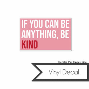 Vinyl Decal - Be Kind