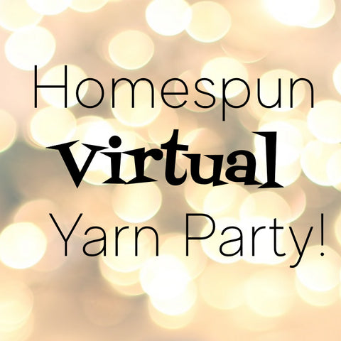 Homespun Virtual Yarn Party!