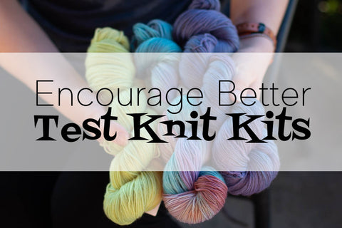 Test Knit Kits for Encourage Better
