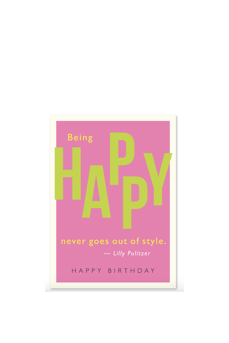 BEING HAPPY NEVER GOES OUT OF STYLE CARD