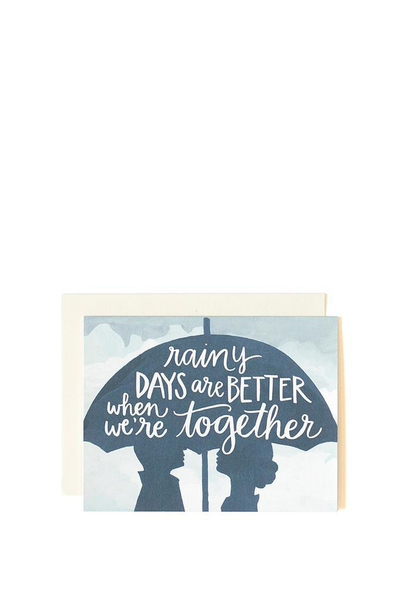 RAINY DAYS ARE BETTER WHEN WE'RE TOGETHER CARD
