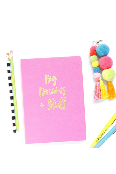 DREAM BIG AND STUFF NOTEBOOK