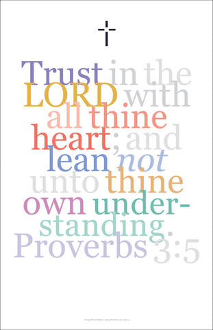 "Biblical Digital Art Print #15, Proverbs 3:5, ""Trust in the Lord with all thine heart..."""