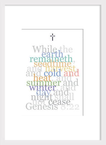 Biblical Digital Art Print #10, Genesis 8:22, While the Earth Remaineth...