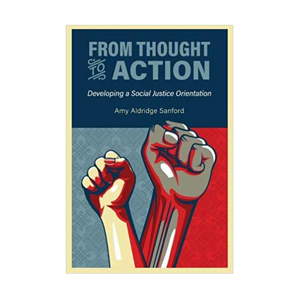 From Thought to Action: Developing a Social Justice Orientation