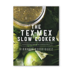 The Tex-Mex Slow Cooker Book
