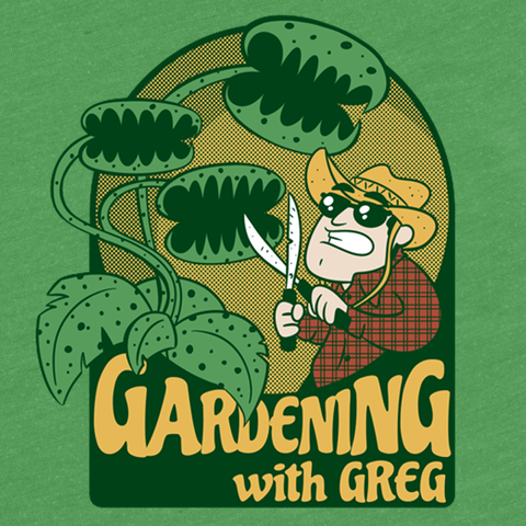 Gardening with Greg Shirt - Green