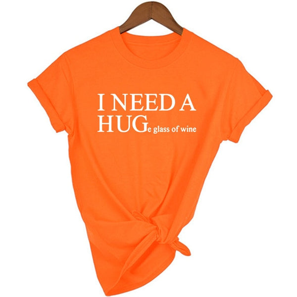 T-shirt 'I NEED A HUG…E GLASS OF WINE'