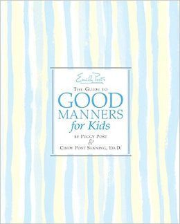 Emily Post's Guide to Good Manners for Kids