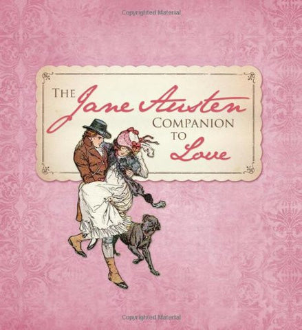 The Jane Austen Companion to Love