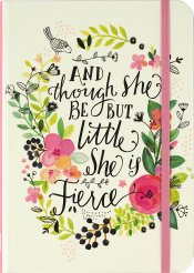 And Though She Be But Little, She Is Fierce Small Journal