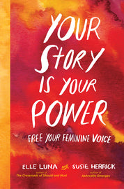 Your Story Is Your Power by Elle Luna & Susie Herrick