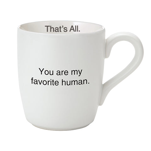You Are My Favorite Human Mug