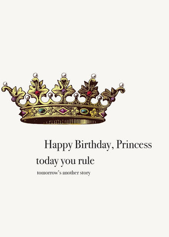 Happy Birthday, Princess, Today You Rule Greeting Card