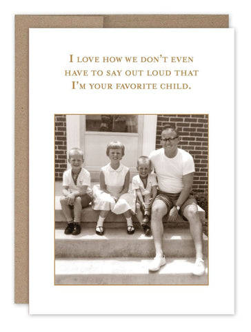 I Love How We Don't Even Have To Say Out Loud That I'm Your Favorite Child (SM602)
