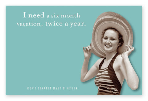 I Need A Six Month Vacation Sticky Notes (SMS74)