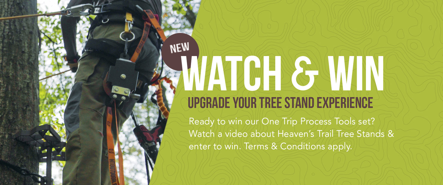 Ready to win our One Trip Process Tools set? Watch a video about Heaven's Trail Tree Stands & enter to win. Terms & Conditions apply.