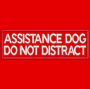ASSISTANCE DOG Do not distract embroidered patch - Avasa Crafts