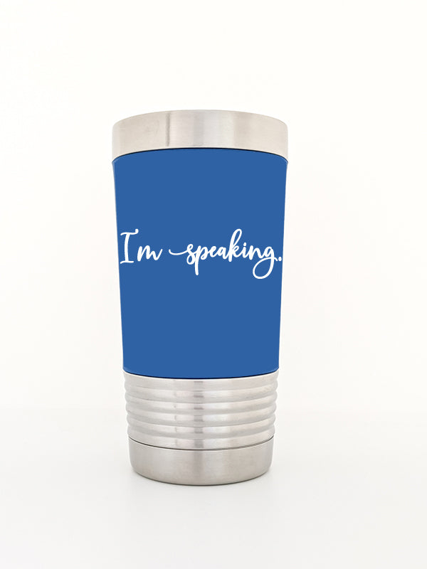 I'm speaking (script) - Insulated Tumbler