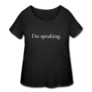 I'm speaking -- Women's Plus-sized T-Shirt - black