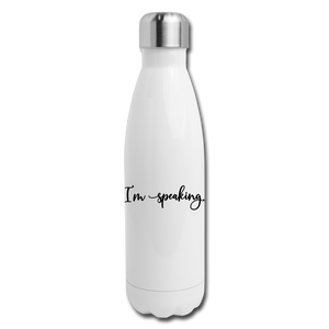 I'm speaking (script) -- Insulated Stainless Steel Water Bottle - white