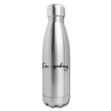 Load image into Gallery viewer, I'm speaking (script) -- Insulated Stainless Steel Water Bottle - silver