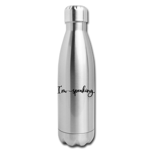 I'm speaking (script) -- Insulated Stainless Steel Water Bottle - silver