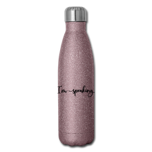 Load image into Gallery viewer, I'm speaking (script) -- Insulated Stainless Steel Water Bottle - pink glitter