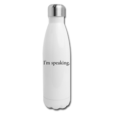 Load image into Gallery viewer, I'm speaking -- Insulated Stainless Steel Water Bottle - white