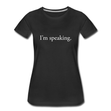 Load image into Gallery viewer, I'm speaking - Women's Straight-Sized T-Shirt - black