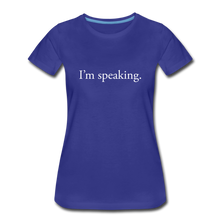 Load image into Gallery viewer, I'm speaking - Women's Straight-Sized T-Shirt - royal blue