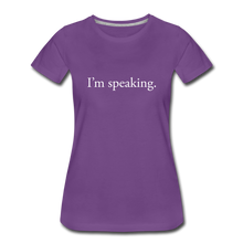 Load image into Gallery viewer, I'm speaking - Women's Straight-Sized T-Shirt - purple