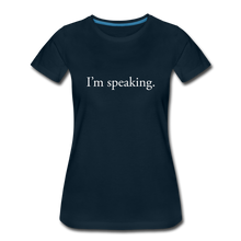 Load image into Gallery viewer, I'm speaking - Women's Straight-Sized T-Shirt - deep navy