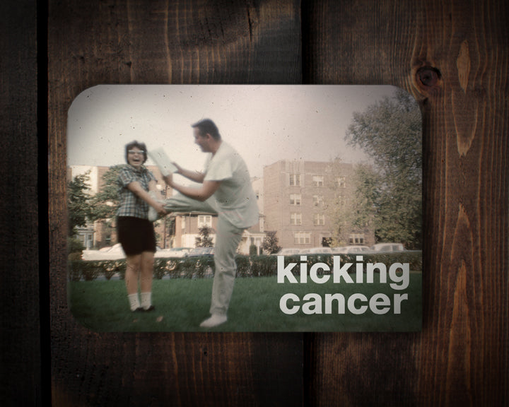 Kicking Cancer - kick up the spirits a notch