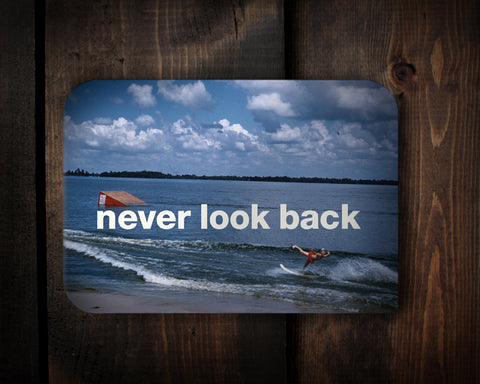 Never Look Back - watch out!!