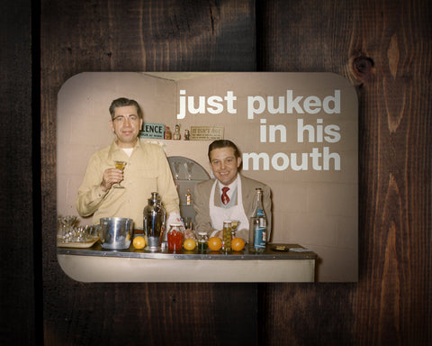 Puke Mouth - here's to holding your liquor