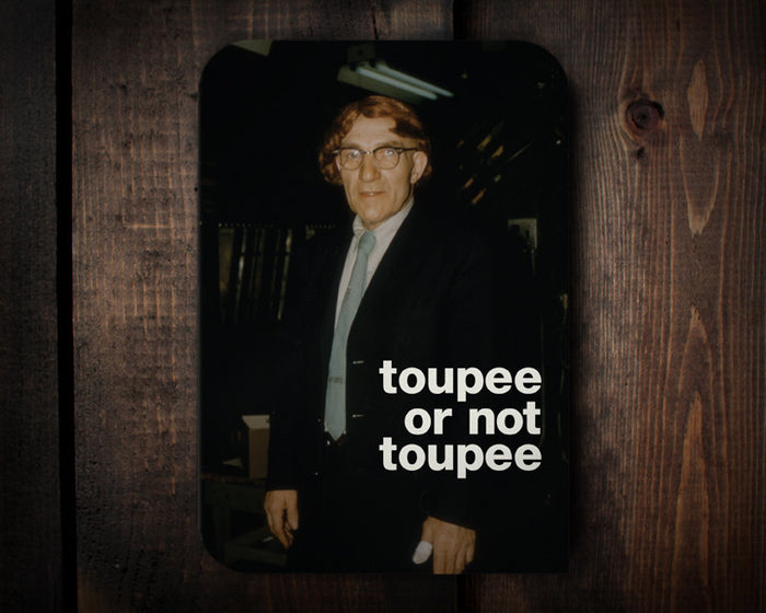 Toupee - a birthday card