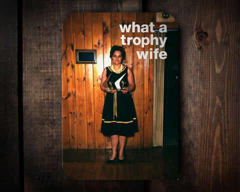 Trophy Wife - a wedding congrats card