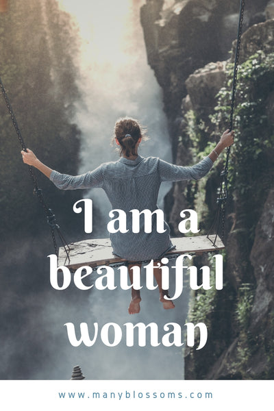 Many Blossoms Beauty Affirmation I am a beautiful woman.