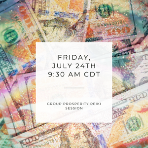 Prosperity Remote Group Reiki Session - Friday, July 24th at 9:30 am CDT