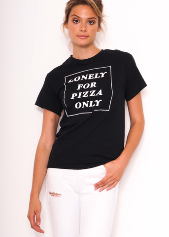 Lonely for Pizza Only Tee in Black