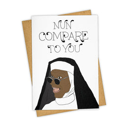 Nun Compare To You Card