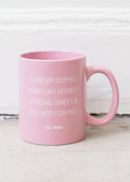 Strong, Sweet, & 2 Hot 4 You Mug (BACKORDERED)